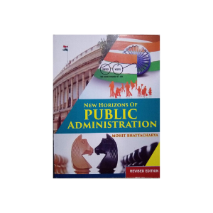 New Horizons Of Public Administration Revised Edition By Mohit Bhattacharya