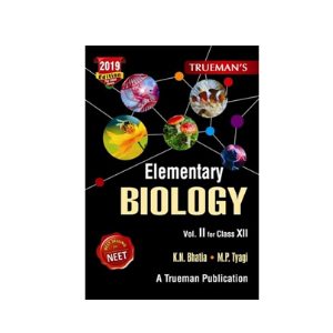 Trueman's Elementary Biology For Class XII & NEET (USED 2019)