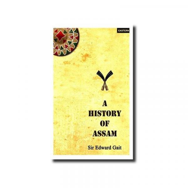 History of Assam by Sir Edward Gait