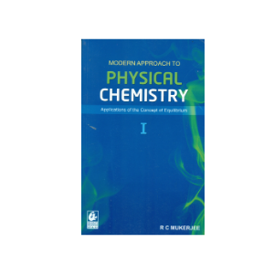 Modern Approach to Physical Chemistry 1 By R C Mukerjee