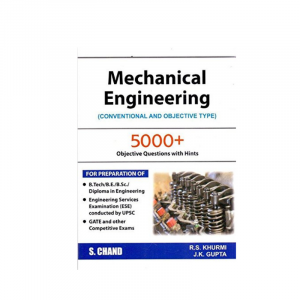Mechanical Engineering (Conventional and Objective Type) For APSC. UPSC By R.S Khurmi & J K Gupta