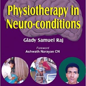 Physiotherapy In Neuro-Conditions By Glady Samuel Raj