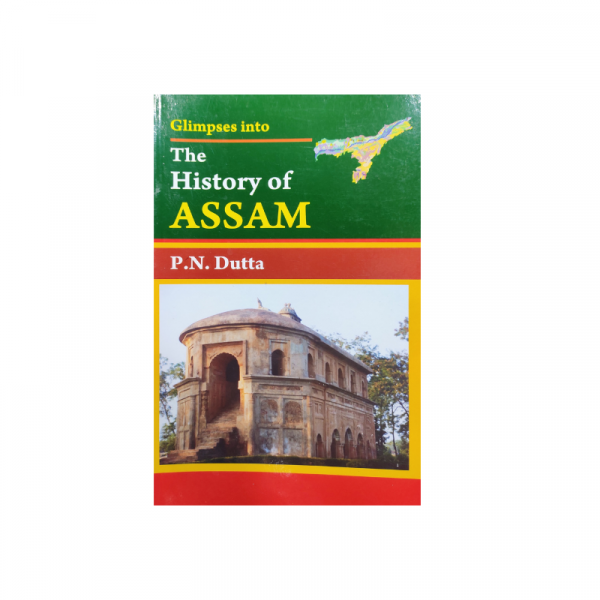 The History of Assam By P.N Dutta