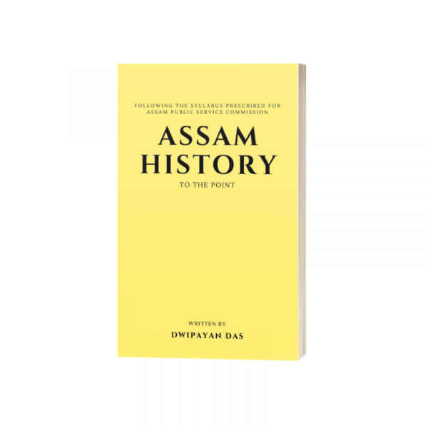 Assam History To The Point By Dwipayan Das