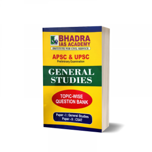 General Studies Question Bank: Paper I & II For APSC, UPSC By Bhadra IAS Academy