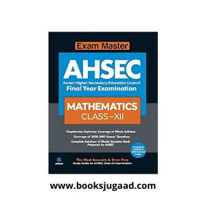 Exam Master AHSEC Mathematics Class 12 2020-21
