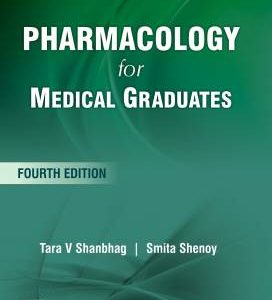 Pharmacology for Medical Graduates By Tara Shanbhag, Smita Shenoy