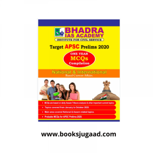 Target APSC 2020: One Year MCQ Compilations (Assam, N.E, India & International) By Bhadra IAS
