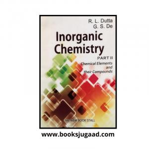 Inorganic Chemistry part II by R.L Dutta & G.S De