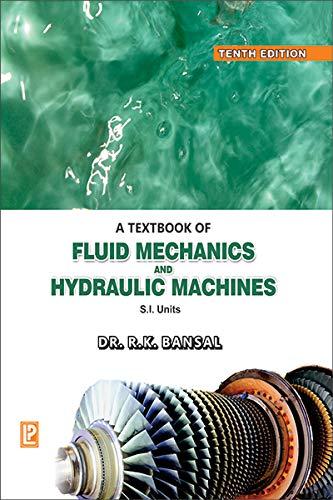 A Textbook of Fluid Mechanics and Hydraulic Machines by R.K. Bansal