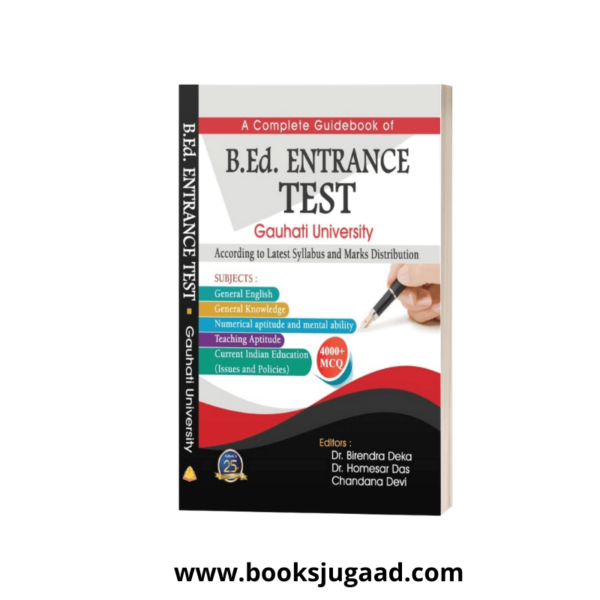 A Complete Guide Book of B.Ed Entrance 2021-22 of Gauhati University By Ashok Book Publication