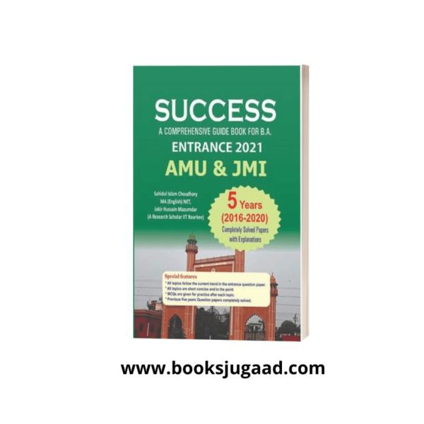 Success: A Comprehensive Guide Book For B.A Entrance 2021 (AMU & JMI)