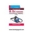 B.Sc. (NURSING): General Nursing and Midwifery (GNM)/Auxiliary Nurse & Midwife (ANM) Entrance Exam Guide
