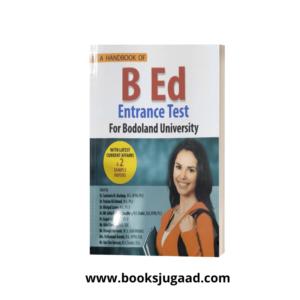A Handbook of B.ed Entrance Test For Bodoland University By M L Publication